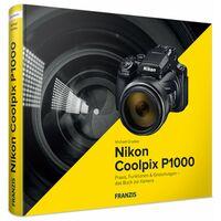 Für weitere Info hier klicken. Artikel: Buch Kamerabuch Nikon Coolpix P1000