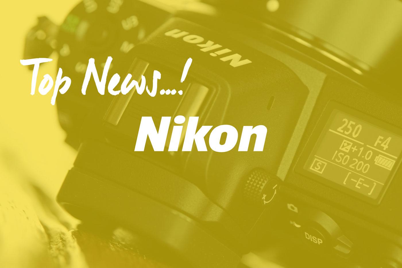 Die Top Neuheiten von Nikon